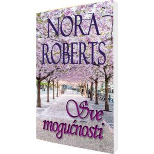 Nora Roberts - Sve mogućnosti